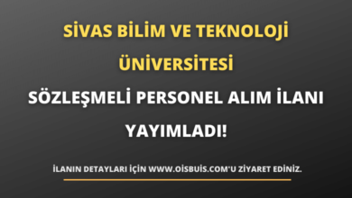 Sivas Bilim ve Teknoloji Üniversitesi Sözleşmeli Personel Alım İlanı Yayımladı!