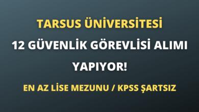 Tarsus Üniversitesi 12 Güvenlik Görevlisi Alımı Yapıyor!