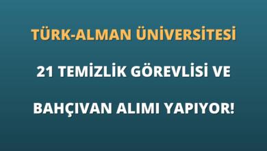 Türk-Alman Üniversitesi 21 Temizlik Görevlisi ve Bahçıvan Alımı Yapıyor!