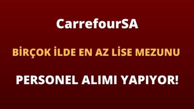 CarrefourSA Birçok İlde En Az Lise Mezunu Personel Alımı Yapıyor!