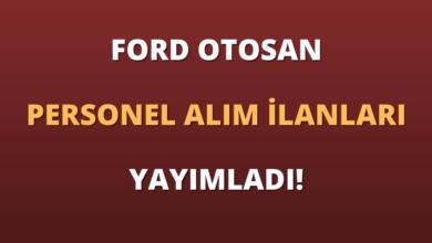 Ford Otosan Personel Alım İlanları Yayımladı!
