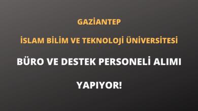 Gaziantep İslam Bilim ve Teknoloji Üniversitesi Büro ve Destek Personeli Alımı Yapıyor!