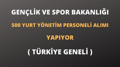 Gençlik ve Spor Bakanlığı 500 Yurt Yönetim Personeli Alımı Yapıyor (Türkiye Geneli)
