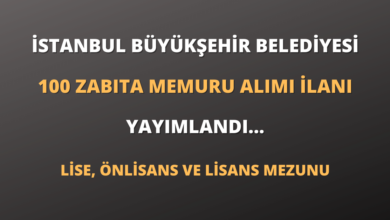 İstanbul Büyükşehir Belediyesi 100 Zabıta Memuru Alımı İlanı Yayımlandı...