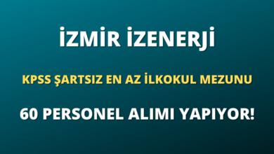 İzmir İZENERJİ KPSS Şartsız En Az İlkokul Mezunu 60 Personel Alımı Yapıyor!