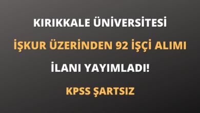 Kırıkkale Üniversitesi İŞKUR Üzerinden 92 İşçi Alımı İlanı Yayımladı!