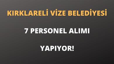 Kırklareli Vize Belediyesi 7 Personel Alımı Yapıyor!