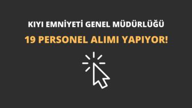 Kıyı Emniyeti Genel Müdürlüğü 19 Personel Alımı Yapıyor!