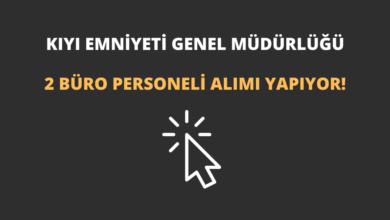 Kıyı Emniyeti Genel Müdürlüğü 2 Büro Personeli Alımı Yapıyor!