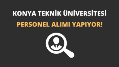 Konya Teknik Üniversitesi KPSS Puanıyla Personel Alımı Yapıyor!
