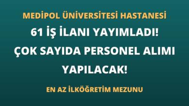 Medipol Üniversitesi Hastanesi 61 İş İlanı Yayımladı! Çok Sayıda Personel Alımı Yapılacak!