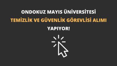 Ondokuz Mayıs Üniversitesi Temizlik ve Güvenlik Görevlisi Alımı Yapıyor!