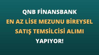 QNB Finansbank En Az Lise Mezunu Bireysel Satış Temsilcisi Alımı Yapıyor!