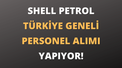 Shell Petrol Türkiye Geneli Personel Alımı Yapıyor!