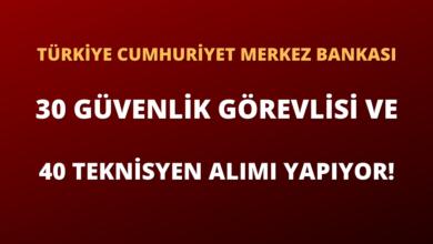 Türkiye Cumhuriyeti Merkez Bankası Güvenlik Görevlisi ve Teknisyen Alımı Yapıyor!