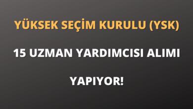 Yüksek Seçim Kurulu (YSK) 15 Uzman Yardımcısı Alımı Yapıyor!