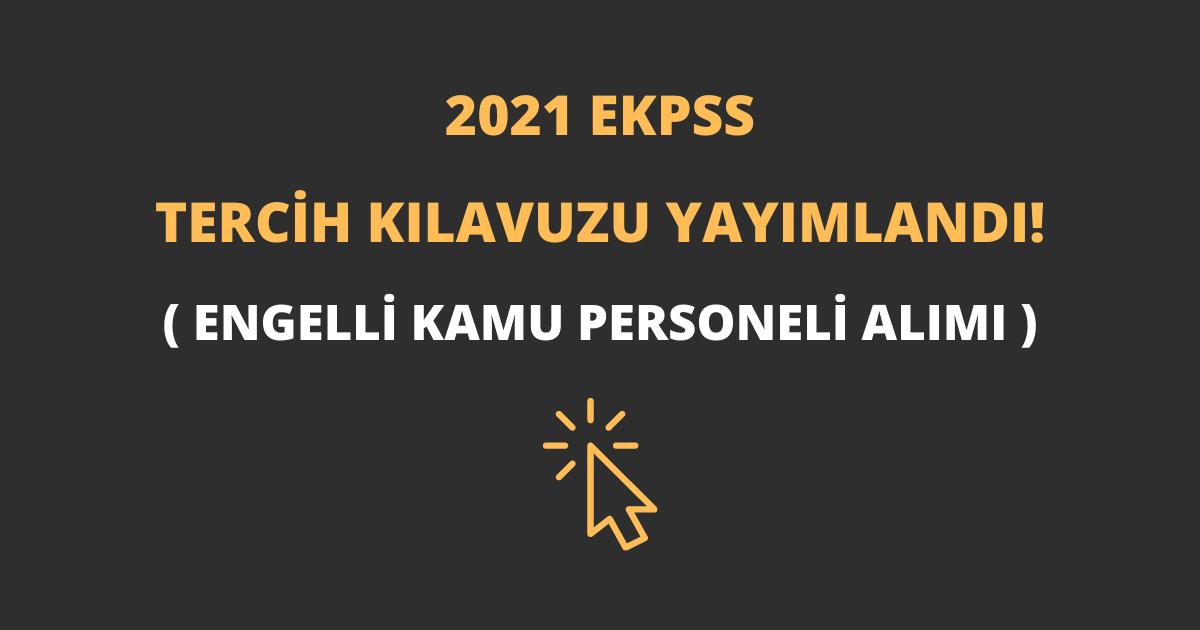 2021 EKPSS Tercih Kılavuzu Yayımlandı!
