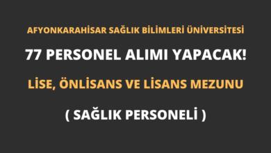 Afyonkarahisar Sağlık Bilimleri Üniversitesi 77 Personel Alımı Yapacak!