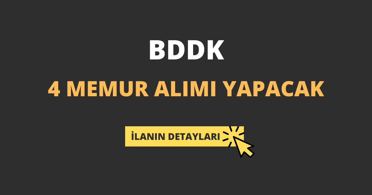 BDDK 4 Memur Alımı Yapacak