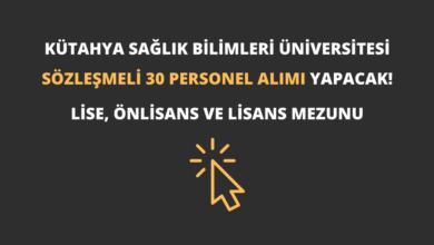 Kütahya Sağlık Bilimleri Üniversitesi Sözleşmeli 30 Personel Alımı Yapacak!