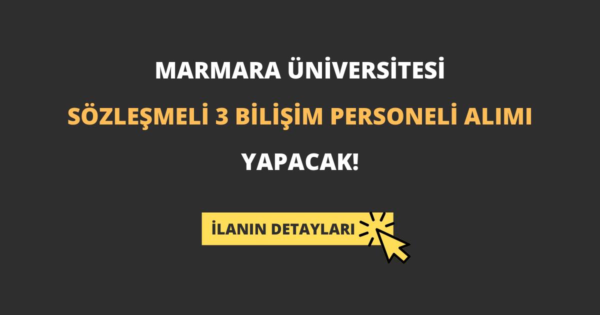 Marmara Üniversitesi Sözleşmeli 3 Bilişim Personeli Alımı Yapacak!