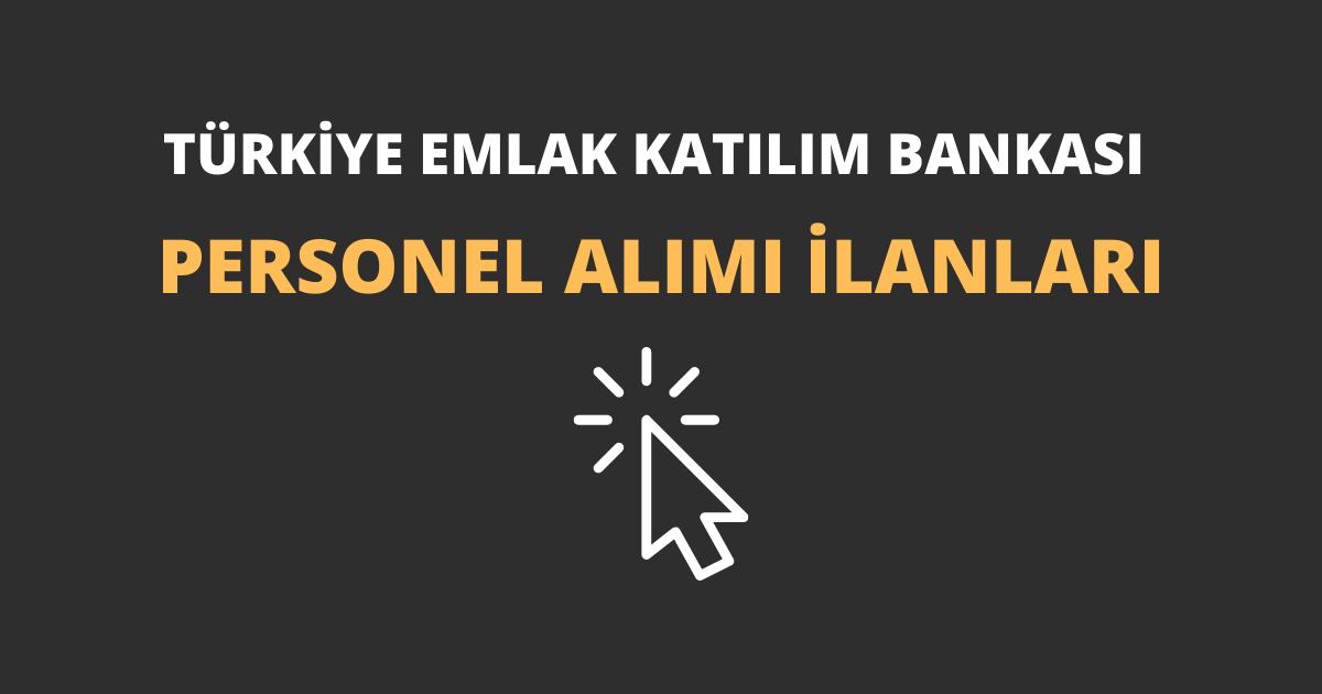 Türkiye Emlak Katılım Bankası Personel Alımı İlanları