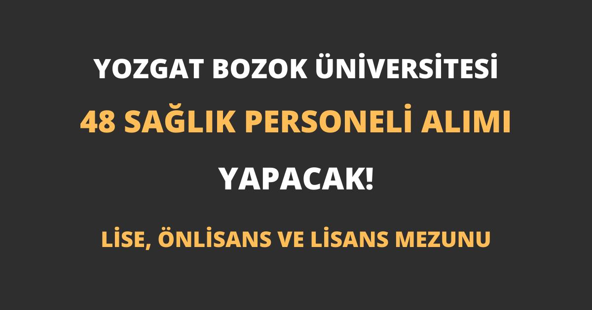 Yozgat Bozok Üniversitesi 48 Sağlık Personeli Alımı Yapacak!