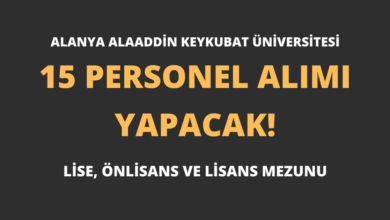 Alanya Alaaddin Keykubat Üniversitesi 15 Personel Alımı Yapacak!