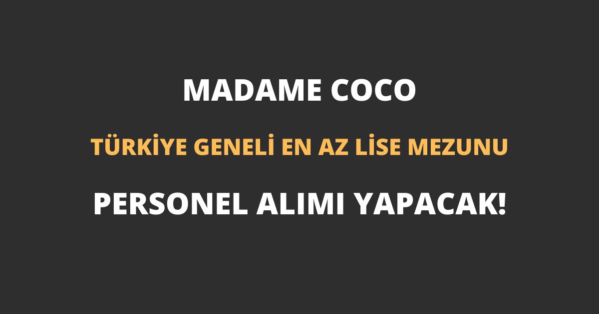 Madame Coco Türkiye Geneli En Az Lise Mezunu Personel Alımı Yapacak!