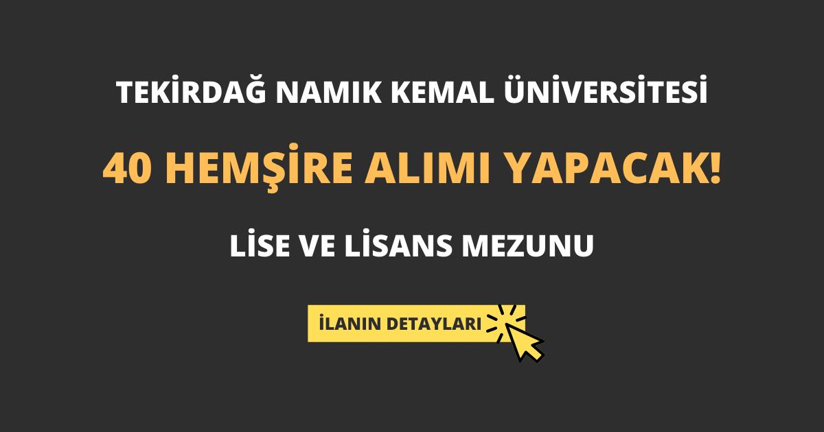 Tekirdağ Namık Kemal Üniversitesi 40 Hemşire Alımı Yapacak!