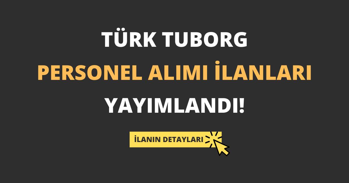 Türk Tuborg Personel Alımı İlanları