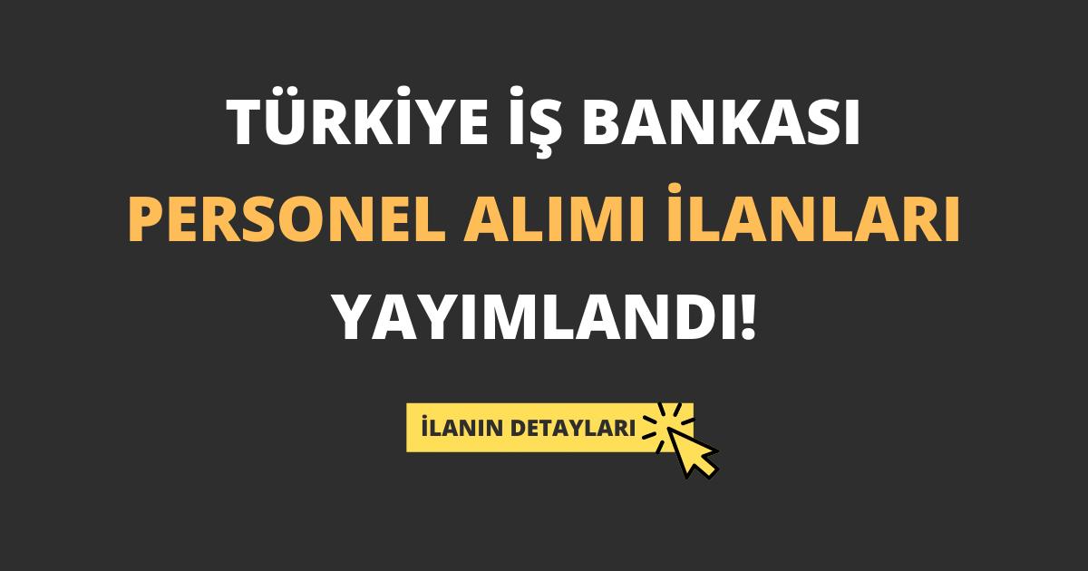 Türkiye İş Bankası Personel Alımı İlanları