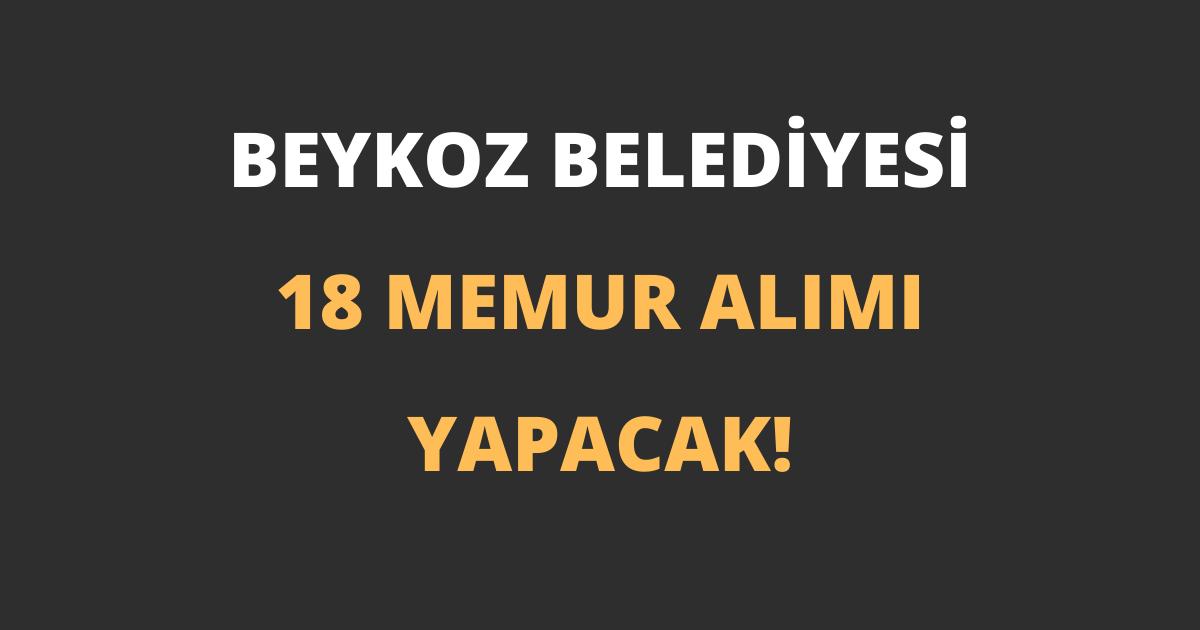 Beykoz Belediyesi 18 Memur Alımı Yapacak!