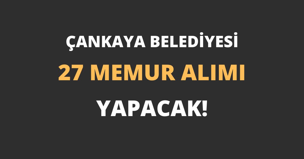 Çankaya Belediyesi 27 Memur Alımı Yapacak!