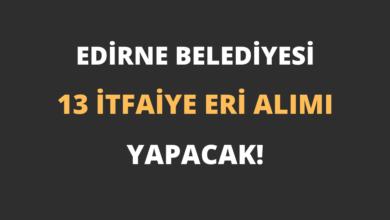 Edirne Belediyesi 13 İtfaiye Eri Alımı Yapacak!