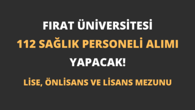 Fırat Üniversitesi 112 Sağlık Personeli Alımı Yapacak!
