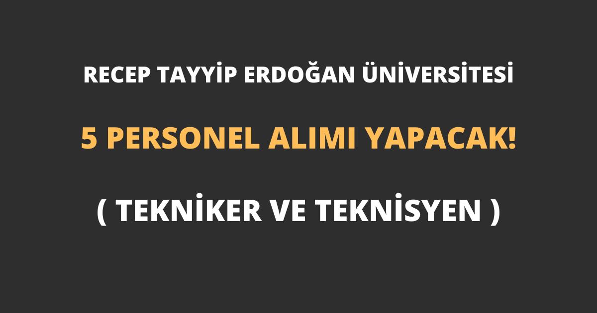 Recep Tayyip Erdoğan Üniversitesi 5 Personel Alımı Yapacak!