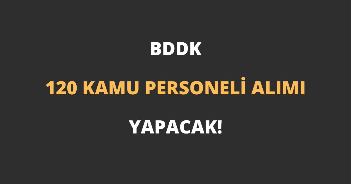 BDDK 120 Kamu Personeli Alımı Yapacak!