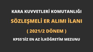Kara Kuvvetleri Komutanlığı Sözleşmeli Er Alımı İlanı (2021/2 DÖNEM)