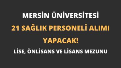 Mersin Üniversitesi 21 Sağlık Personeli Alımı Yapacak!