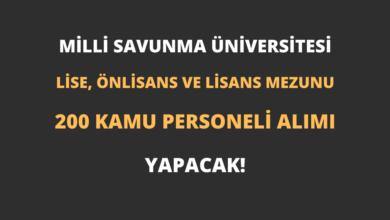 Milli Savunma Üniversitesi En Az Lise Mezunu 200 Kamu Personeli Alımı Yapacak!