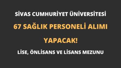 Sivas Cumhuriyet Üniversitesi 67 Sağlık Personeli Alımı Yapacak!