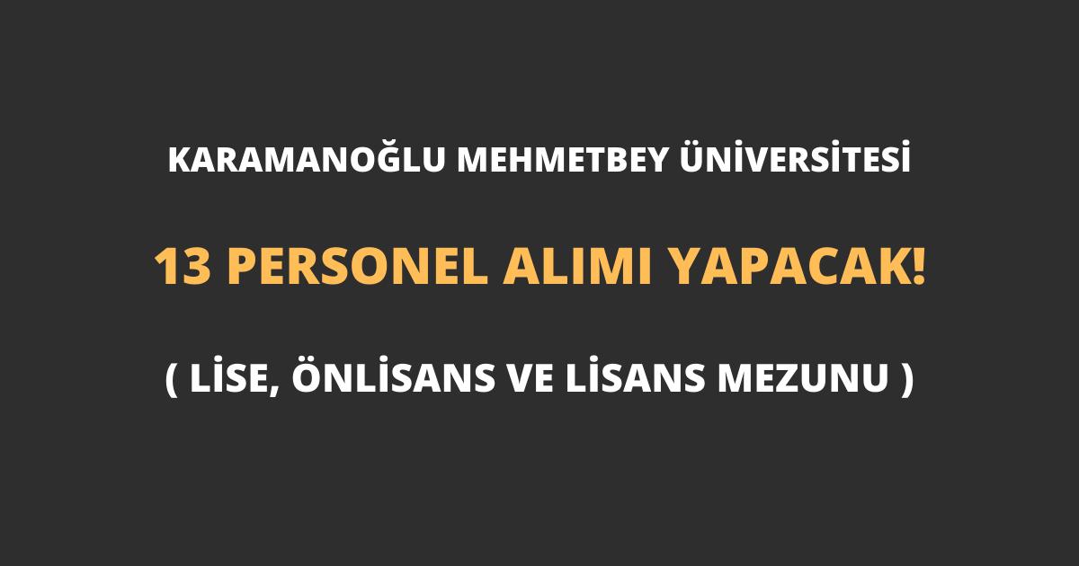 Karamanoğlu Mehmetbey Üniversitesi 13 Personel Alımı Yapacak!