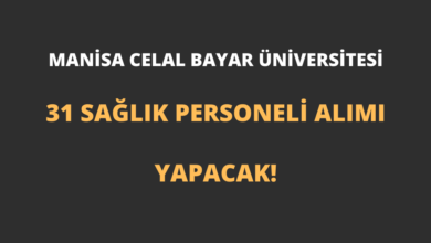 Manisa Celal Bayar Üniversitesi 31 Sağlık Personeli Alımı Yapacak!