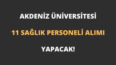 Akdeniz Üniversitesi 11 Sağlık Personeli Alımı Yapacak!