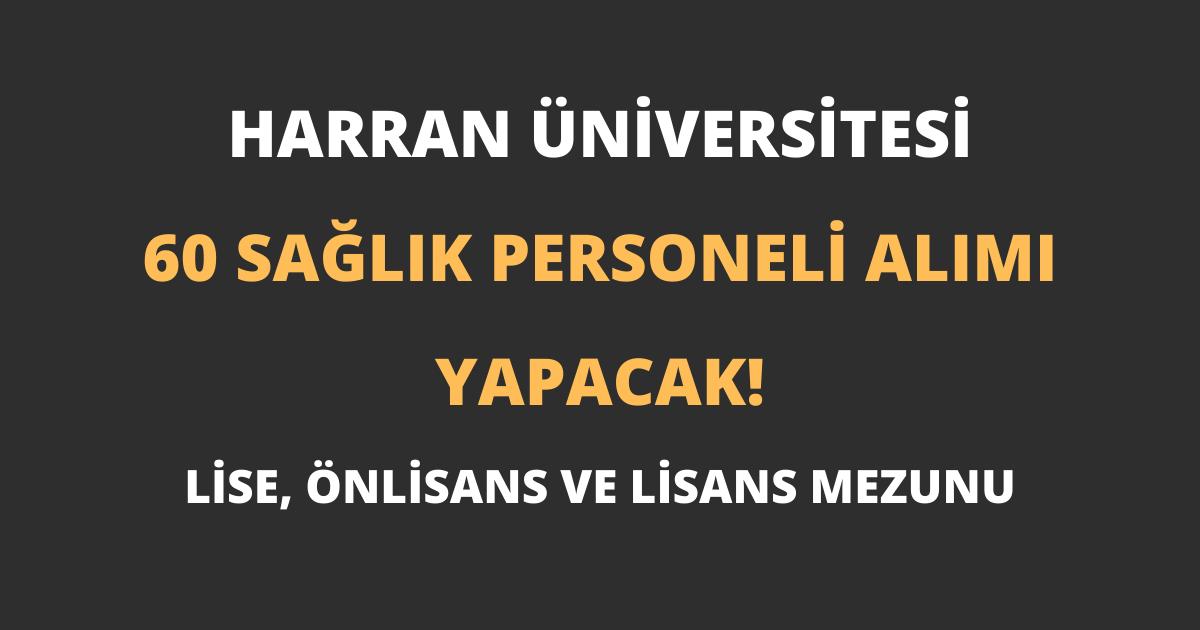 Harran Üniversitesi 60 Sağlık Personeli Alımı Yapacak!