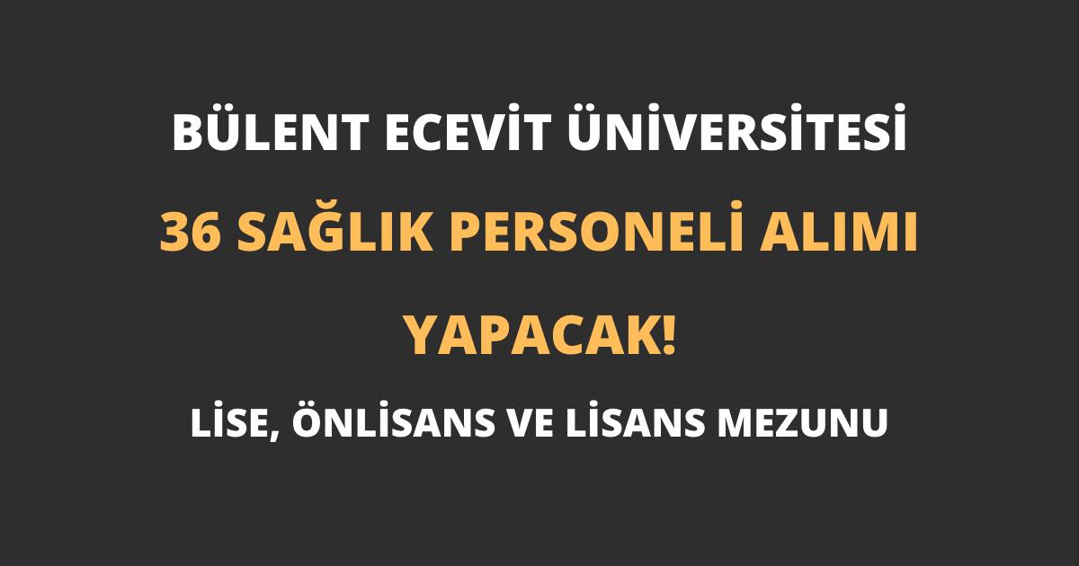 Bülent Ecevit Üniversitesi 36 Sağlık Personeli Alımı Yapacak!