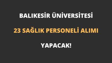 Balıkesir Üniversitesi 23 Sağlık Personeli Alımı Yapacak!
