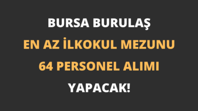 Bursa BURULAŞ En Az İlkokul Mezunu 64 Personel Alımı Yapacak!