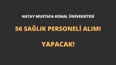 Hatay Mustafa Kemal Üniversitesi 56 Sağlık Personeli Alımı Yapacak!